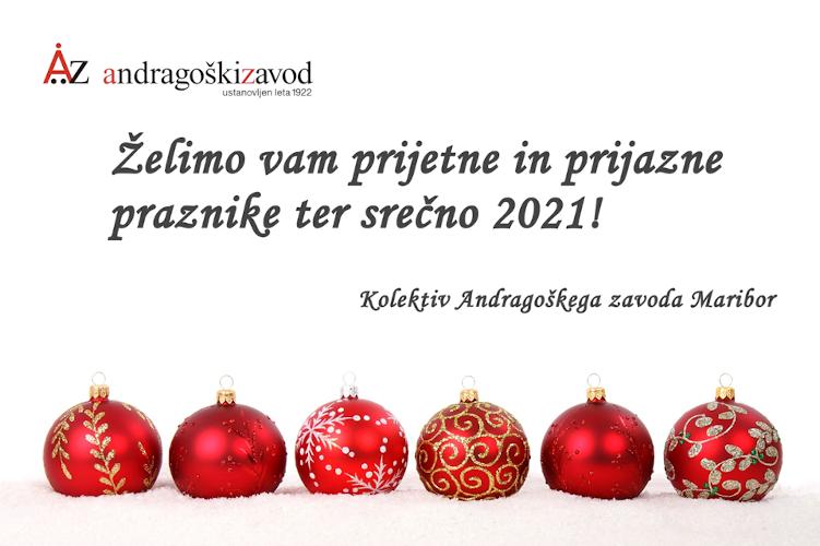Želimo vam prijetne praznike in srečno 2021!